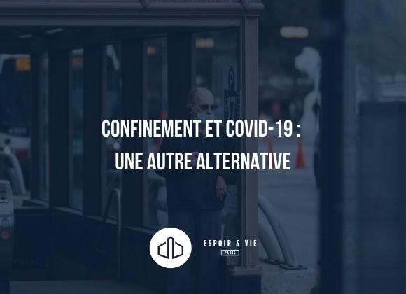 Confinement et covid 19 : une autre alternative