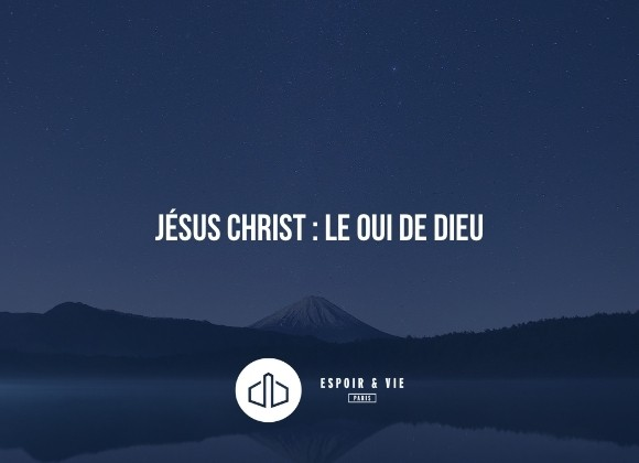 Jésus Christ le oui de Dieu