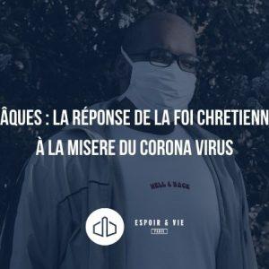 Pâques la réponse de la foi chretienne à la misere du corona virus