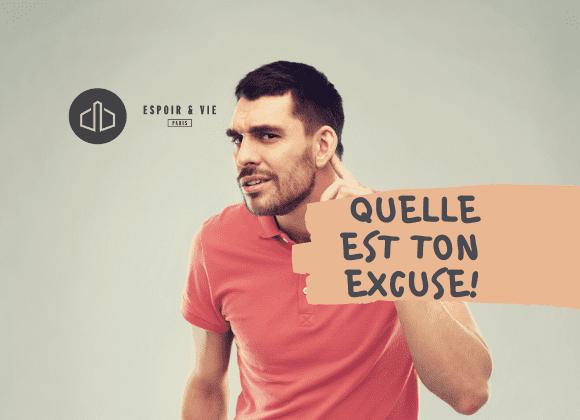 Quelle est ton Excuse ?