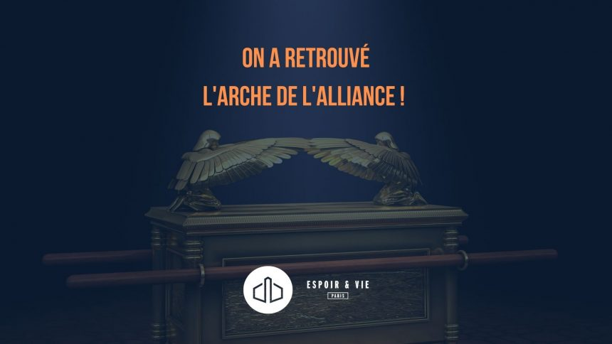 On a retrouvé l'Arche de l'Alliance