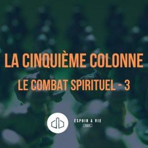Ler combat spirituel – 3 – La cinquième colonne : la chair
