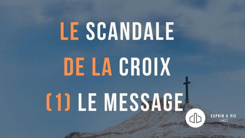 Le scandale de la croix (1) Le message